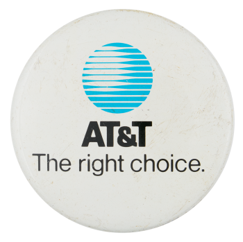 AT&T the Right Choice Advertising Button Museum