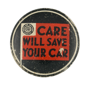 Care Will Save Your Car Advertising Button Museum