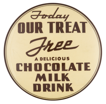 Chocolate Milk Drink Advertising Button Museum