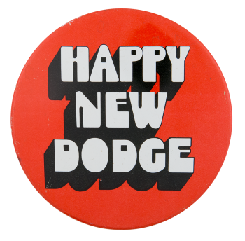 Happy New Dodge Advertising Button Museum