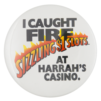 I Caught Fire Advertising Button Museum