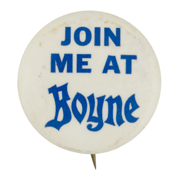 Join Me At Boyne Advertising Button Museum