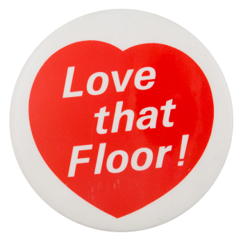 Love That Floor Advertising Button Museum