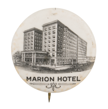 Marion Hotel Advertising Button Museum