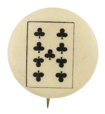 Nine of Clubs Advertising Button Museum