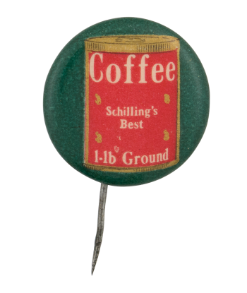 Schillings Best Coffee Advertising Button Museum