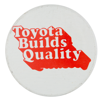 Toyota Builds Quality Advertising Button Museum