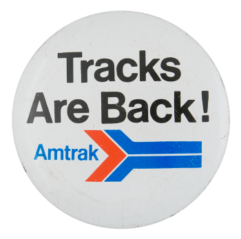Tracks Are back! Advertising Button Museum