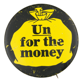 Un for the Money Advertising Button Museum