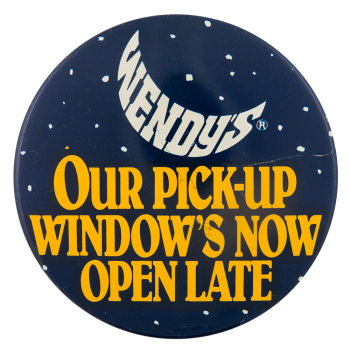 Wend'ys Open Late Advertising Button Museum