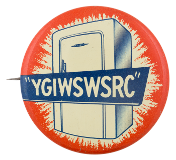 YGIWSWSRC Advertising Button Museum