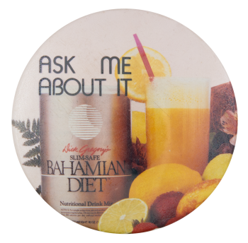 Ask Me About It Bahamian Diet Ask Me Button Museum