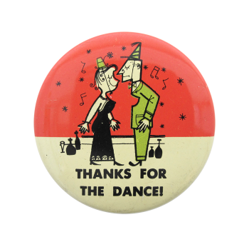 Thanks For The Dance Art Button Museum