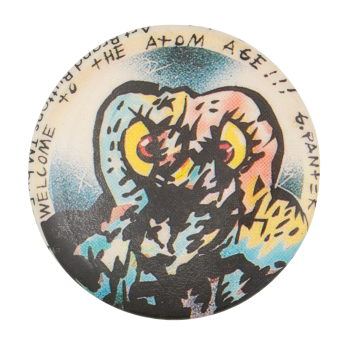Welcome To The Atom Age Art Button Museum Art Button Museum