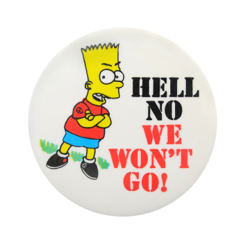 Bart Simpson Hell No We Won't Go Cause Button Museum