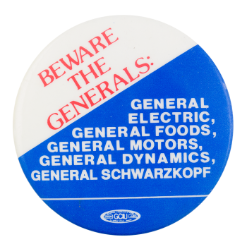 Beware the Generals Cause Button Museum