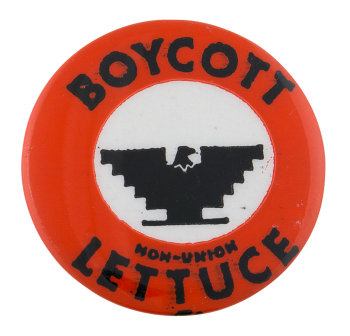 Boycott Non-Union Lettuce Red and White Cause Button Museum