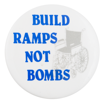 Build Ramps Not Bombs Cause Button Museum