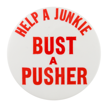 Bust a Pusher Cause Button Museum