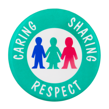 Caring Sharing Respect Cause Button Museum