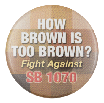 Fight Against SB 1070 Cause Button Museum