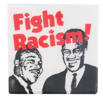 Fight Racism Martin Luther King and Malcolm X Cause Button Museum