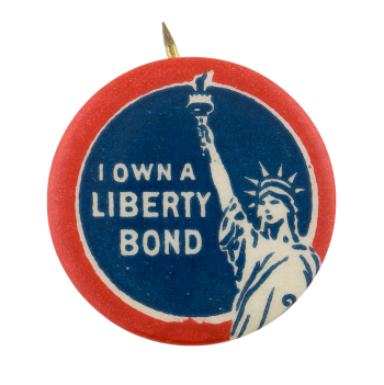 I Own a Liberty Bond Cause Button Museum