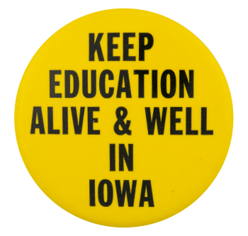 Keep Education Alive And Well In Iowa Cause Button Museum