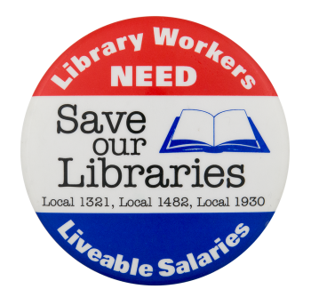 Library Workers Need Livable Salaries Cause Button Museum