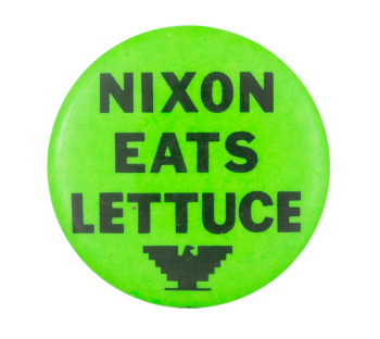 Nixon Eats Lettuce Cause Button Museum