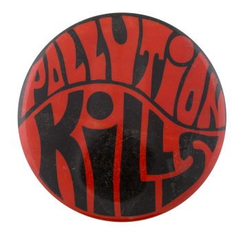 Pollution Kills Cause Button Museum