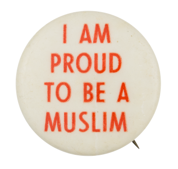 Proud to be a Muslim Cause Button Museum
