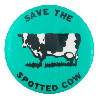 Save the Spotted Cow Cause Button Museum