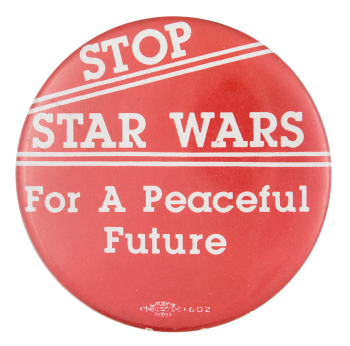 Stop Star Wars Cause Button Museum