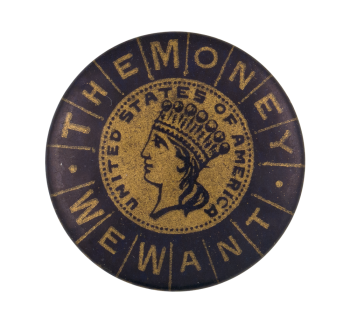 The Money We Want Cause Button Museum