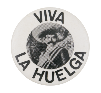 Viva La Huelga Cause Button Museum