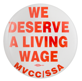 We Deserve a Living Wage Cause Button Museum