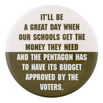 When Our Schools Get the Money Cause Button Museum
