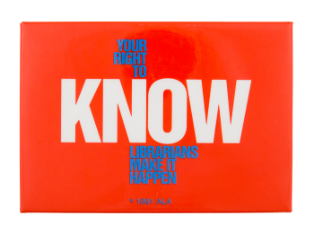 Your Right to Know Cause Button Museum