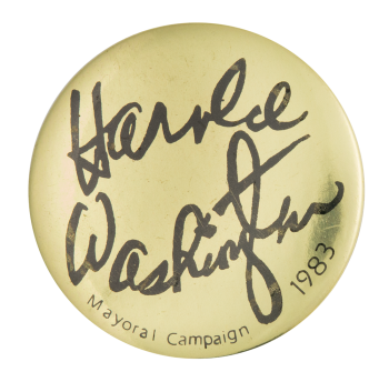 Harold Washington Mayoral Campaign 1983 Chicago Button Museum