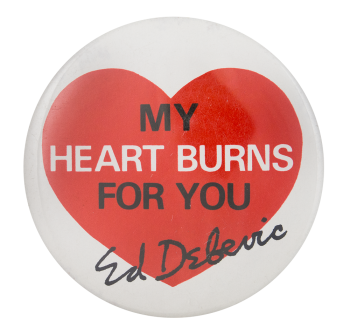 My Heart Burns For You Ed Debevic Chicago Button Museum