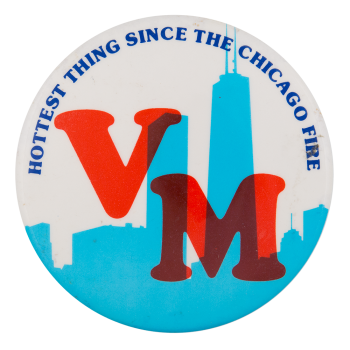 VM Hottest Thing Since The Chicago Fire  Chicago Button Museum