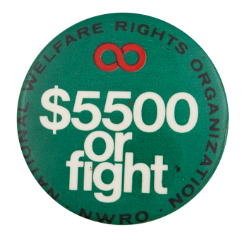 National Welfare Rights Organization $5500 or fight Club Button Museum