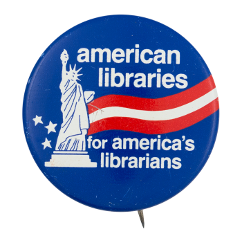 American Libraries for America's Librarians Club Button Museum