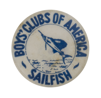 Boys' Clubs Of America Sailfish Club Button Museum