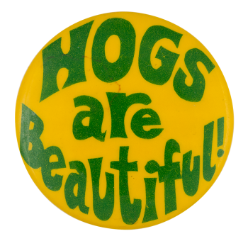 Hogs Are Beautiful Club Button Museum
