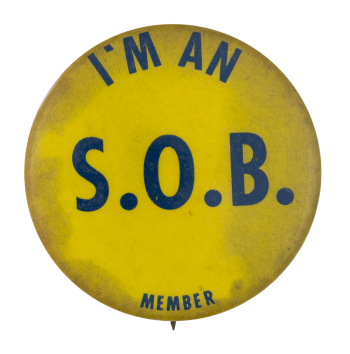 I'm An S.O.B. Member Club Button Museum