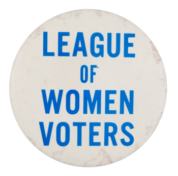 League Of Women Voters Club Button Museum