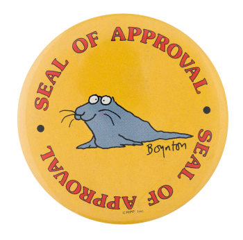 Boynton Seal of Approval Humorous Button Museum