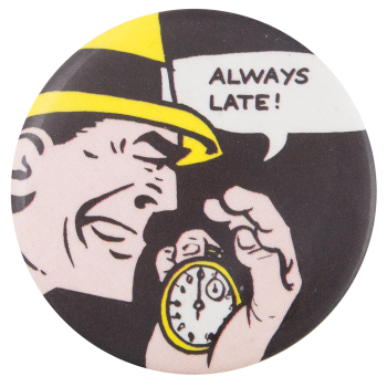 Dick Tracy Always Late Entertainment Button Museum